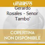 Senor tambo' - percussioni cd musicale di Rosales Gerardo