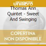 Sweet and swinging - cd musicale di The ann thomas quintet