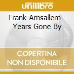 Years gone by - cd musicale di Amsallem Frank