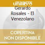 Gerardo Rosales - El Venezolano cd musicale di Rosales Gerardo