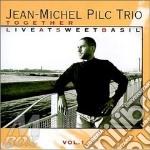 Together live sweet basil - cd musicale di Jean-michel pilc trio