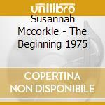 The beginning 1975 cd musicale di Susannah Mccorkle