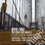 FURTHER ARRIVALS                          cd musicale di BYE-YA!