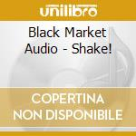 Shake cd musicale di Black market audio