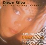 Dawn Silva - All My Funky Friends cd musicale di Silva Dawn