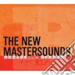 Breaks from the border cd musicale di Th New mastersounds
