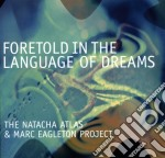 FORETOLD IN THE LANGUAGE OF.... cd musicale di Atlas natacha & marc eagleton