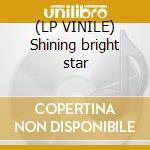 (LP VINILE) Shining bright star lp vinile di Blackstrobe