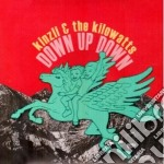 Down up down cd musicale di KINZLI & THE KILOWAT