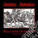 Belladonna & aconite cd musicale di Sukkubus Inkubus