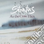 As the crow flies cd musicale di Stratus