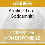 GODDAMNIT! cd musicale di Trio Alkaline