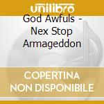 NEXT STOP ARMAGEDDON cd musicale di GOD AWFULS