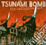 Tsunami Bomb - The Definitive Act cd musicale di TSUNAMI BOMB