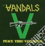 Peace thru vandalism cd musicale di Vandals