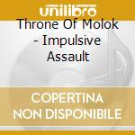 Impulsive assault cd musicale di Throne of molok