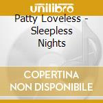 SLEEPLESS NIGHTS cd musicale di Patty Loveless