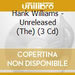 UNRELEASED, THE cd musicale di Hank Williams