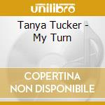 MY TURN                                   cd musicale di Tanya Tucker