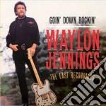 Goin' down rockin cd musicale di Waylon Jennings
