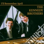I'll remember april - cd musicale di The kennedys brothers