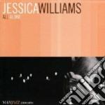 All alone cd musicale di Jessica Williams