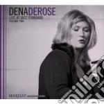 Dena Derose - Live Jazz Standard Vol.2 cd musicale di DEROSE DENA