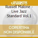 LIVE JAZZ STANDARD VOL.1 cd musicale di RUSSELL MALONE