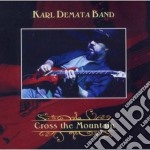 Karl Demata Band - Cross The Mountain cd musicale di Karl demata band