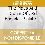 Salute to our colonel-in - cornamuse cd musicale di The pipes and drums of 3rd bri