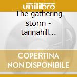 The gathering storm - tannahill weavers cd musicale di Ross kennedy & archie mcallist