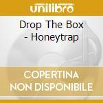 Honeytrap - cd musicale di Drop the box