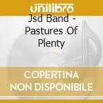 Pastures of plenty - cd musicale di Band Jsd
