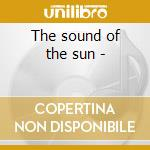 The sound of the sun - cd musicale di Mosrrison Fred
