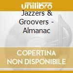 Almanac - cd musicale di Jazzers & groovers