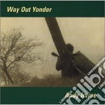 Way out yonder cd musicale di Andy Irvine