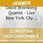 David Bromberg Quartet - Live New York City 1982 cd musicale di BROMBERG DAVE