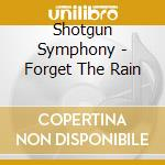 Forget the rain cd musicale