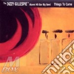 THINGS TO COME cd musicale di Dizzy Gillespie