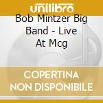 Live at mcg with sp. 07 cd musicale di Bob Mintzer