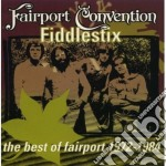 Fiddlestix (best '72/'84) cd musicale di Fairport Convention