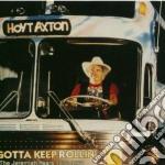 GOTTA KEEP ROLLIN cd musicale di AXTON HOYT