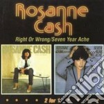 Right or wrong/seven year cd musicale di Rosanne cash + b.t.