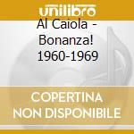 Al Caiola - Bonanza! 1960-1969 cd musicale