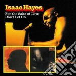 For sake of love/don't... cd musicale di Isaac Hayes