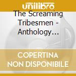 Anthology 82/93 cd musicale di Tribesmen Screaming