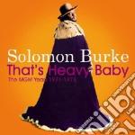 Solomon Burke - That's Heavy Baby cd musicale di SALOMON BURKE