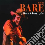 Down & dirty plus cd musicale di Bobby bare (+9 b.t.)