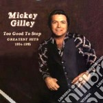 Too good to stop '74/'85 cd musicale di Mickey Gilley