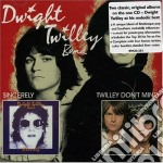 Sincerely/twilley don't cd musicale di Dwight twilley + b.t